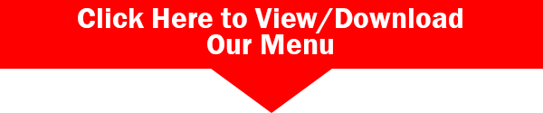 Click Here To View / Download Our Full Menu!